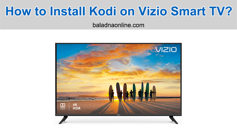 Add Kodi App on Your Vizio Smart TV