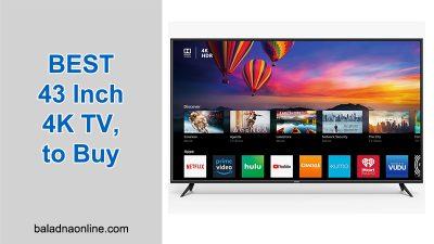 BEST 43 Inch 4K TV, to Buy