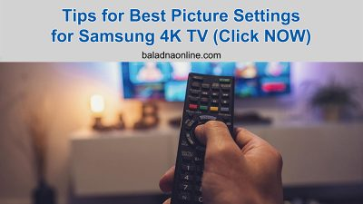 Tips for Best Picture Settings for Samsung 4K TV (Click NOW)