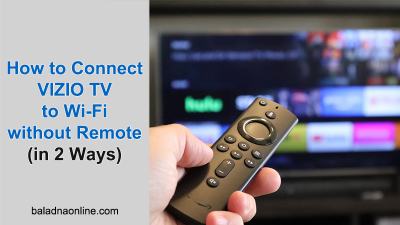 How to Connect VIZIO TV to Wi-Fi without Remote (in 2 Ways)